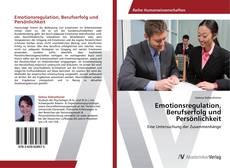 Portada del libro de Emotionsregulation, Berufserfolg und Persönlichkeit
