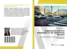 Bookcover of Anglizismen und ihre Integration in die italienische Sprache