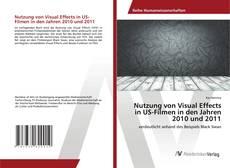Buchcover von Nutzung von Visual Effects in US-Filmen in den Jahren 2010 und 2011