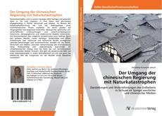 Buchcover von Der Umgang der  chinesischen Regierung  mit Naturkatastrophen
