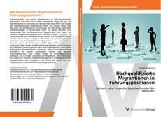 Borítókép a  Hochqualifizierte Migrantinnen in Führungspositionen - hoz