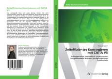 Bookcover of Zeiteffizientes Konstruieren mit CATIA V5
