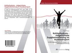 Bookcover of Kohlenhydrate - zielgerichtete Supplementierung im Ausdauersport