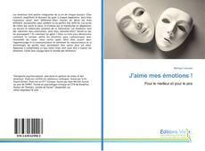 Bookcover of J'aime mes émotions !