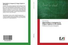 Apprendere e insegnare la lingua inglese in età adulta kitap kapağı