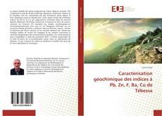 Buchcover von Caractérisation géochimique des indices à Pb, Zn, F, Ba, Cu de Tébessa