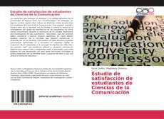 Bookcover of Estudio de satisfacción de estudiantes de Ciencias de la Comunicación