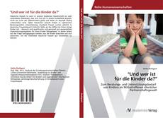 """Portada del libro de """"Und wer ist   für die Kinder da?"""""""