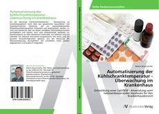 Capa do livro de Automatisierung der Kühlschranktemperatur - Überwachung im Krankenhaus
