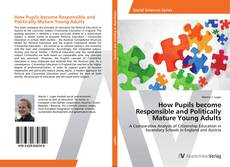 Bookcover of How Pupils become Responsible and Politically Mature Young Adults