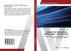 Bookcover of Gewalt im Fernsehen - Wirkungen - Analysieren