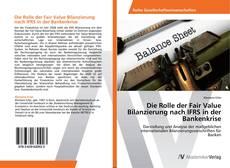 Borítókép a  Die Rolle der Fair Value Bilanzierung nach IFRS in der Bankenkrise - hoz