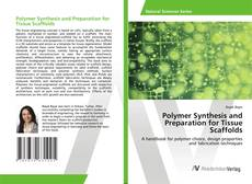 Capa do livro de Polymer Synthesis and Preparation for Tissue Scaffolds