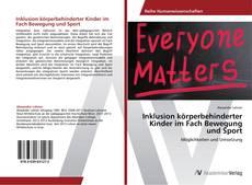 Buchcover von Inklusion körperbehinderter Kinder im Fach Bewegung und Sport
