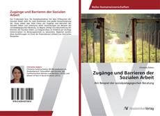 Portada del libro de Zugänge und Barrieren der Sozialen Arbeit