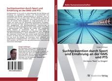 Buchcover von Suchtprävention durch Sport und Ernährung an der NMS und PTS