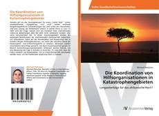 Bookcover of Die Koordination von Hilfsorganisationen in Katastrophengebieten