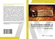 Bookcover of Si suln in wesen undertân, sô mugen si wunne ensamt hân