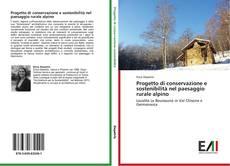 Copertina di Progetto di conservazione e sostenibilità nel paesaggio rurale alpino