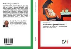 Bookcover of Biodiversità: germe della vita