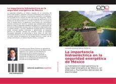 Bookcover of La importancia hidroeléctrica en la seguridad energética de México