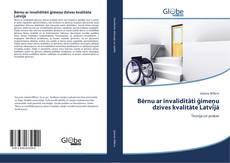 Обложка Bērnu ar invaliditāti ģimeņu dzīves kvalitāte Latvijā