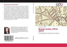 Bookcover of Braga entre 1974-2011