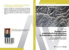 Buchcover von Quellen zum  mittelalterlichen Bergbau  in Rattenberg und Kitzbühel
