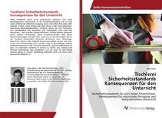 Обложка Tischlerei Sicherheitsstandards Konsequenzen für den Unterricht