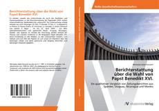 Couverture de Berichterstattung über die Wahl von Papst Benedikt XVI.