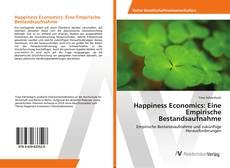 Bookcover of Happiness Economics: Eine Empirische Bestandsaufnahme