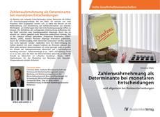 Bookcover of Zahlenwahrnehmung als Determinante bei monetären Entscheidungen