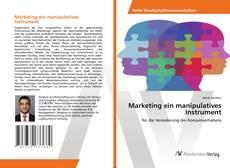Bookcover of Marketing ein manipulatives Instrument