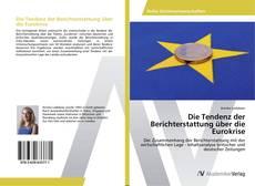 Buchcover von Die Tendenz der Berichterstattung über die Eurokrise