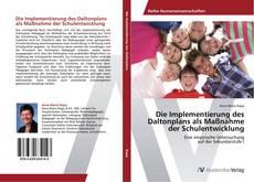 Capa do livro de Die Implementierung des Daltonplans als Maßnahme der Schulentwicklung