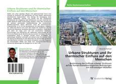 Bookcover of Urbane Strukturen und ihr thermischer Einfluss auf den Menschen