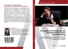 Bookcover of Strategien im Umgang mit Unsicherheiten beim Berufseinstieg
