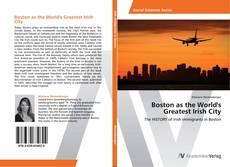 Обложка Boston as the World's Greatest Irish City