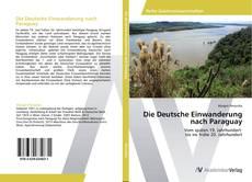 Die Deutsche Einwanderung nach Paraguay的封面