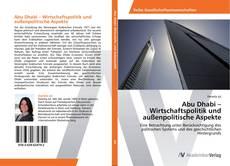 Bookcover of Abu Dhabi – Wirtschaftspolitik und außenpolitische Aspekte