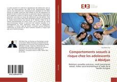 Bookcover of Comportements sexuels à risque chez les adolescents à Abidjan