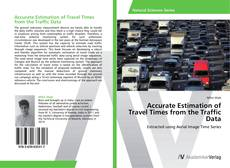 Borítókép a  Accurate Estimation of Travel Times from the Traffic Data - hoz