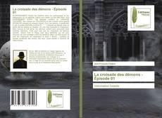 La croisade des démons - Épisode 01 kitap kapağı