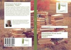 Bookcover of Chroniques d'une accro romanesque... Tome I