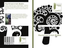 Bookcover of Plus fort que la mort. Mystère