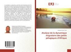 Bookcover of Analyse de la dynamique migratoire des petits pélagiques d'Afrique