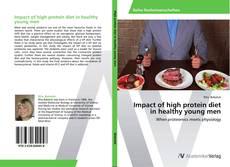 Portada del libro de Impact of high protein diet in healthy young men