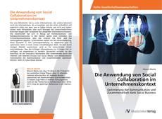 Bookcover of Die Anwendung von Social Collaboration im Unternehmenskontext