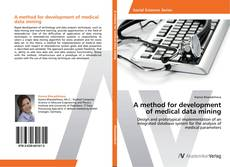 Bookcover of A method for development of medical data mining