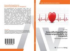 Bookcover of Gesundheitspolitische Steuerungsmodelle im Vergleich